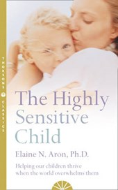 Highly Sensitive Child | Elaine N Aron |