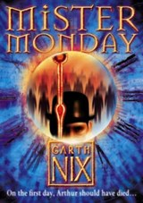 Mister Monday | Garth Nix |