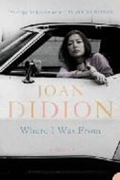Where I Was From | Joan Didion |
