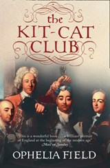 The Kit-Cat Club | Ophelia Field |
