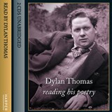 Dylan Thomas Reading His Poetry | Dylan Thomas |