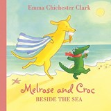 Beside the Sea (Melrose and Croc) | Emma Chichester Clark |