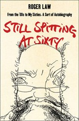 Still Spitting at Sixty | Roger Law |