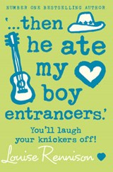 `... then he ate my boy entrancers.' | Louise Rennison |