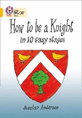 How To Be A Knight | Scoular Anderson |