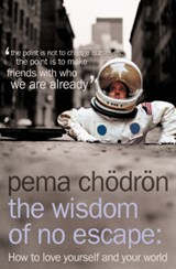 Wisdom of No Escape | Pema Chodron |