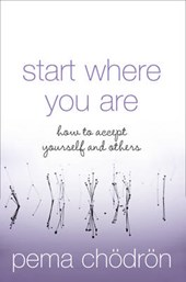 Start Where You Are | Pema Chodron |