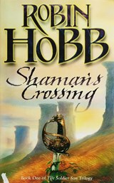 Soldier son (01): shaman's crossing | Robin Hobb |