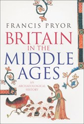 Britain in the Middle Ages | Francis Pryor |