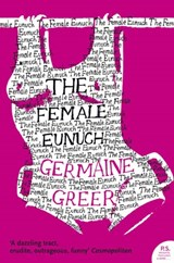 Female eunuch | Germaine Greer |