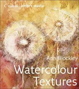 Artist's Studio: Watercolour Textures | Ann Blockley |