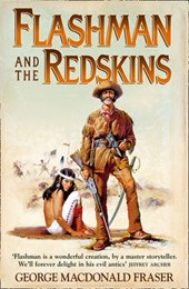Flashman and the Redskins | George MacDonald Fraser |