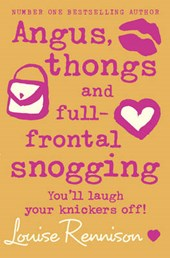 Angus, thongs and full-frontal snogging | Louise Rennison |