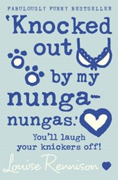 `Knocked out by my nunga-nungas.' | Louise Rennison |