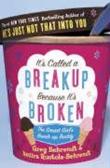 It's Called a Break-up Because It's Broken | Greg Behrendt |