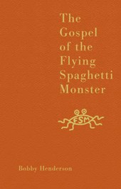 Gospel of the Flying Spaghetti Monster | Bobby Henderson |