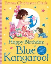 Happy Birthday, Blue Kangaroo! | Emma Chichester Clark |