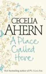 A Place Called Here | Cecelia Ahern |