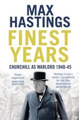 Finest Years | Max Hastings |