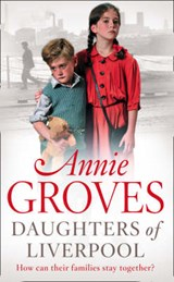 Daughters of Liverpool | Annie Groves |