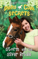 Storm and the Silver Bridle (Pony Club Secrets, Book 6) | Stacy Gregg |