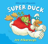 Super Duck | Jez Alborough |