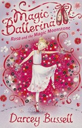 Rosa and the Magic Moonstone | Darcey Bussell |