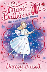 Rosa and the Magic Dream | Darcey Bussell |