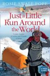Just a Little Run Around the World | Rosie Swale Pope |