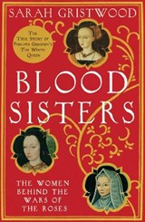 Blood Sisters | Sarah Gristwood |