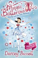 Holly and the Ice Palace | Darcey Bussell |