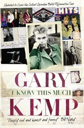 I Know This Much | Gary Kemp |