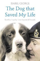 Dog that Saved My Life | Isabel George |