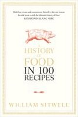 History of food in 100 recipes | William Sitwell |