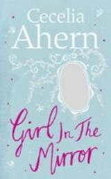 Girl in the Mirror: Two Stories | Cecelia Ahern |