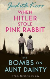 When Hitler Stole Pink Rabbit/Bombs on Aunt Dainty Bind-Up | Judith Kerr |