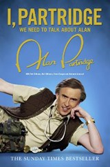 I, Partridge: We Need To Talk About Alan | Alan Partridge |