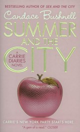 The Carrie Diaries 02. Summer and the City | Candace Bushnell |