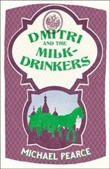 Dmitri and the Milk-Drinkers (Dmitri Kameron Mystery, Book 1) | Michael Pearce |