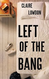 Left of the Bang | Claire Lowdon |