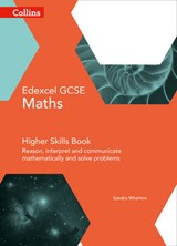 GCSE Maths Edexcel Higher Reasoning and Problem Solving Skil | Sandra Wharton |