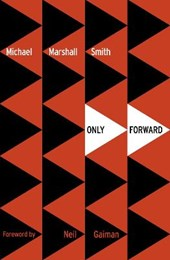 Only Forward | Michael Marshall Smith |