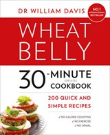 Wheat Belly 30-Minute (or Less!) Cookbook | Dr William Davis |