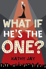 What If He's the One | Kathy Jay |