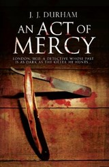 An Act of Mercy | J. J. Durham |