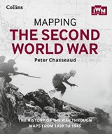 Mapping the Second World War | Peter Chasseaud |