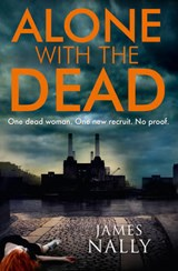 Alone with the Dead | James Nally |