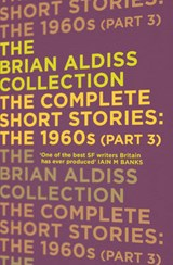 Complete Short Stories: The 1960s (Part 3) | Brian Aldiss |
