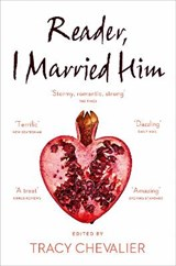Reader, i married him | Tracy Chevalier |