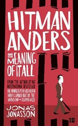 Hitman anders and the meaning of it all | Jonas Jonasson |
